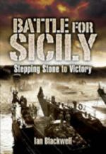39613 - Blackwell, I. - Battle for Sicily. Stepping Stone to Victory