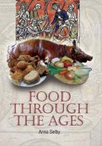 39618 - Selby, A. - Food Through the Ages. From Stuffed Dormice to Pineapple Hedgehogs