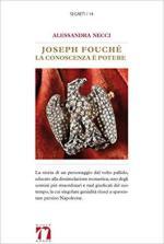 39635 - Necci, A. - Joseph Fouche'. La conoscenza e' potere