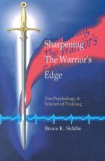 39652 - Siddle, B.K. - Sharpening the Warrior's Edge. the Psychology and Science of Training