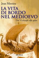 39677 - Merrien, J. - Vita di bordo nel Medioevo (La)