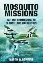 39697 - Bowman, M.W. - Mosquito Missions. RAF and Commonwealth De Havilland Mosquitoes