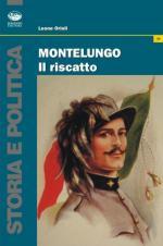 39701 - Orioli, L. - Montelungo, il riscatto. Storia del LI Battaglione Bersaglieri febbraio 1943-maggio 1945