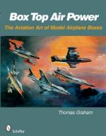 39719 - Graham, T. - Box Top Air Power. The Aviation Art of Model Airplane Boxes