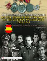 39731 - Esteban-Redondo-Esteban, J.D.- E.D.- E.R. - Military Intervention Corps of the Spanish Blue Division in the German Wehrmacht 1941-1945. Organization-Uniforms-Insignia-Documents (The)