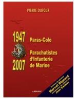 39897 - Dufour, P. - 1947 Paras-Colo 2007 Parachutistes d'Infanterie de Marine