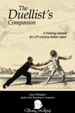 39929 - Windsor, G. - Duellist's Companion. A Training Manual for 17th Century Italian Rapier