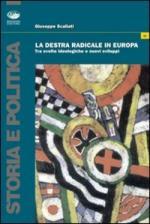 39935 - Scaliati, G. - Destra radicale in Europa. Tra svolte ideologiche e nuovi sviluppi (La)