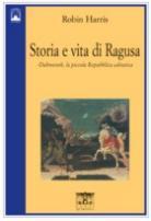 39971 - Harris, R. - Storia e vita di Ragusa
