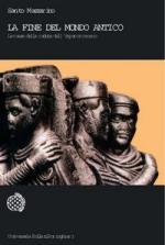 39998 - Mazzarino, S. - Fine del mondo antico. Le cause della fine dell'Impero Romano (La)