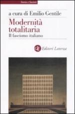 39999 - Gentile, E. cur - Modernita' totalitaria. Il Fascismo italiano