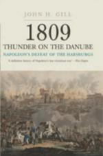40007 - Gill, J.H. - 1809 Thunder on the Danube. Napoleon's Defeat of the Habsburgs Vol 2. Fall of Vienna and the Battle of Aspern