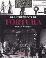 40036 - Kerrigan, M. - Strumenti di tortura