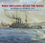 40048 - Kitson, F. - When Britannia ruled the Waves. The Heyday of the royal Navy
