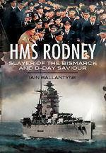 40081 - Ballantyne, I. - HMS Rodney. Slayer of the Bismarck and D-Day Saviour