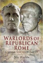 40095 - Fields, N. - Warlords of Republican Rome. Caesar versus Pompey