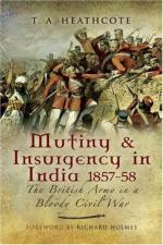 40098 - Heathcote, T.A. - Mutiny and Insurgency in India 1857-58