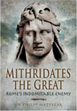 40099 - Matyszak, P. - Mithridates the Great. Rome's Indomitable Enemy