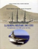 40105 - La Racine-Prosperini, R.B.-F. - Marina Militare 1861-1991 - Compendio di 130 anni di vita (La)