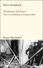 40107 - Steinbach, P. - Claus von Stauffenberg. Testimonianza nel fuoco