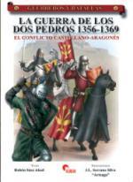 40144 - Saez Abad-Serrano Silva, R.-J.L. - Guerreros y Batallas 047: La guerra de los dos Pedros 1356-1369
