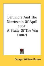 40190 - Brown, G.W. - Baltimore and the Nineteenth of April 1861: A Study of the War (1887)