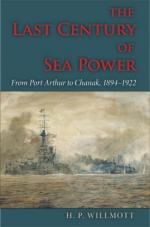 40198 - Willmott, H.P. - Last Century of Sea Power. Volume 1: From Port Arthur to Chanak, 1894-1922 (The)