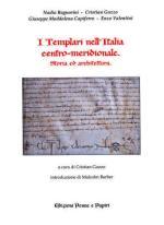 40210 - Guzzo, C. cur - Templari nell'Italia Centro-meridionale. Storia ed architettura (I)
