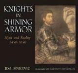 40220 - Sinkevic, I. - Knights in Shining Armor. Myth and Reality 1450-1650