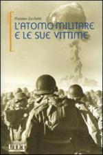 40240 - Zucchetti, M. - Atomo militare e le sue vittime (L')