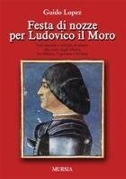 40271 - Lopez, G. - Festa di nozze per Ludovico il Moro