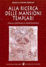 40281 - Capone Ferrari, B. - Alla ricerca delle mansioni templari. Italia centrale e meridionale