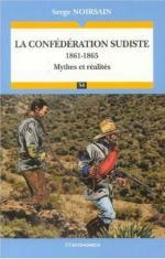 40303 - Noirsain, S. - Confederation sudiste 1861-1865. Mythes et realites (La)