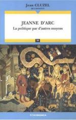 40306 - Cluzel, J. - Jeanne d'Arc. La politique par d'autres moyens
