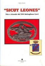 40324 - Sorini, F. - 'Sicut leones'. Vita e vicende del XXII Battaglione carri
