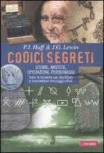 40339 - Huff-Lewin, P.J.-J.G. - Codici segreti. Storie, misteri, operazioni, personaggi