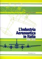 40344 - Pellegrini, E. - Industria aeronautica in Italia 1939-1945 (L')