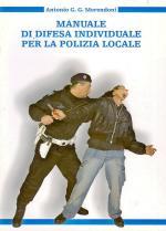 40394 - Merendoni, A.G.G. - Manuale di difesa individuale per la Polizia Locale