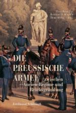 40397 - Baumgart-Kroener-Stuebig, P.-B.R.-H. - Preussische Armee zwischen Ancien Regime und Reichsgruendung (Die)