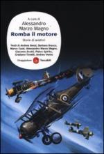 40403 - Marzo Magno, A. cur - Romba il motore. Storie di aviatori