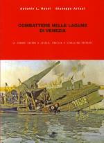 40491 - Rossi-Artesi, A.L.-G. - Combattere nelle lagune di Venezia. La Grande Guerra a Jesolo, Eraclea e Cavallino-Treporti