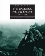 40512 - Jordan, D. - Balkans, Italy and Africa 1914-1918. From Sarajevo to the Piave and Lake Tanganyka (The)
