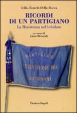 40524 - Ronchi della Rocca, I. - Ricordi di un partigiano. La resistenza nel braidese
