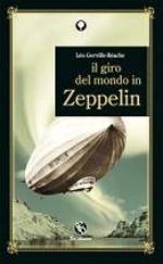 40535 - Gerville Reache, L. - Giro del mondo in Zeppelin (Il)