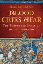 40542 - McGlynn, S. - Blood Cries Afar. The Forgotten Invasion of England 1216