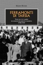 40572 - Rende, M. - Ferramonti di Tarsia. Voci da un campo di concentramento fascista 1940-1945