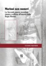 40582 - Paronzini, S. - Marinai non numeri. La Seconda guerra mondiale vissuta e sofferta all'interno della Regia Marina
