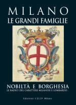 40600 - Cordani, R. cur - Milano le grandi famiglie. Nobilta' e borghesia. Le radici del carattere milanese e lombardo