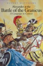 40602 - Matthews, R. - Alexander at the Battle of Granicus. A Campaign in Context