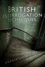 40609 - Jackson, S. - British Interrogation Techniques in the Second World War